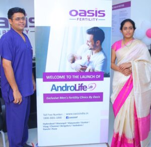 Launch of Androlife – Exclusive Men's Fertility Clinics by Oasis Fertility